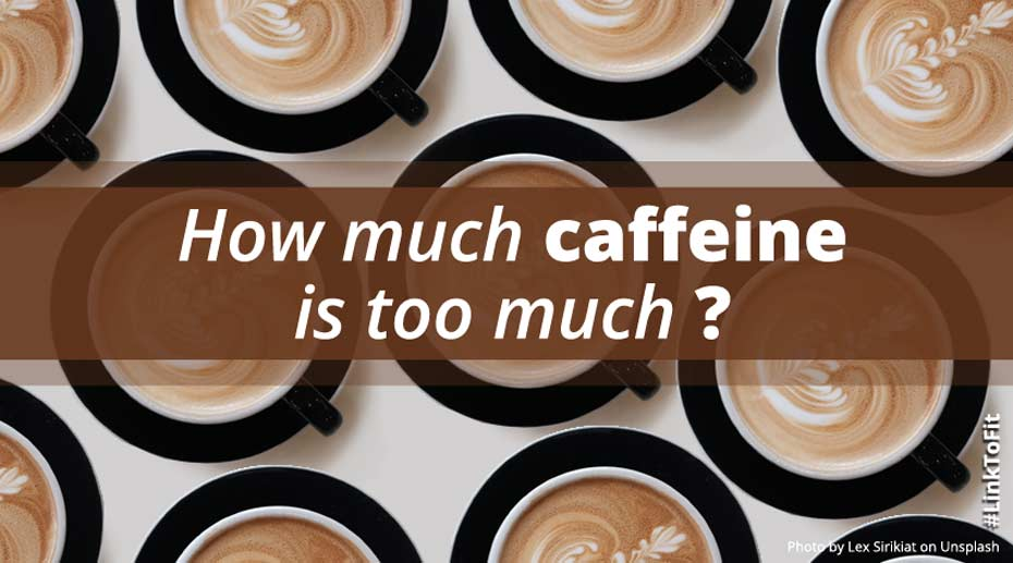 Picture showing a visual of many coffee cups, asking the question: How much caffeine is too much?